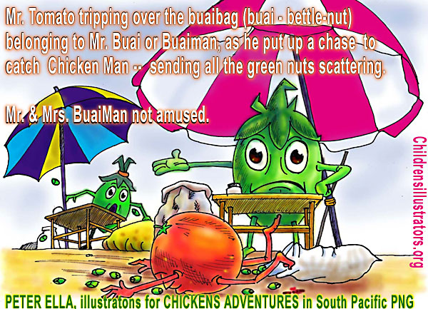 Mr. Tomato trips over bag of betel nuts at fruit stand of Mr.  &  Mrs. BuaiMan - while chasing  Chicken Man in CHICKENS ADVENTIURES a  childrens story from the South Pacific's Papua New Guinea children's illustrator Peter Ella